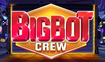 Big Bots Crew Slots
